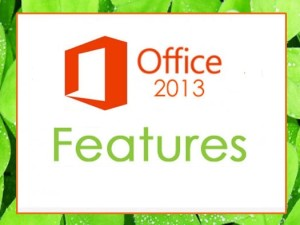 Microsoft Office 2013 Features