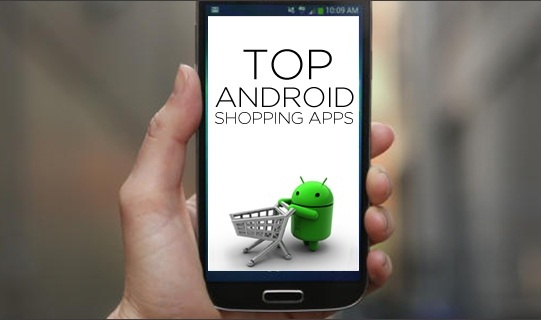 5 Best Shopping Apps For Android Smartphone