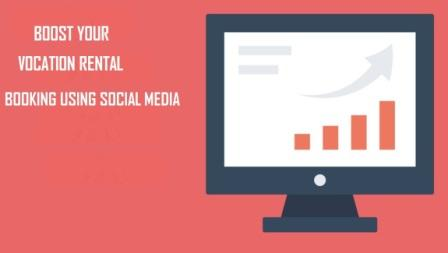 How To Boost Your Vacation Rental Bookings Using Social Media