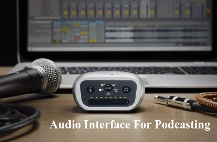 A Guide To An Audio Interface For Podcasting