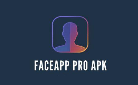 FaceApp Pro APK Download Free For Android