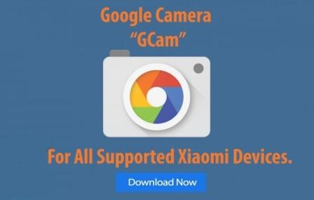 GCam APK Download For All Xiaomi Smartphone