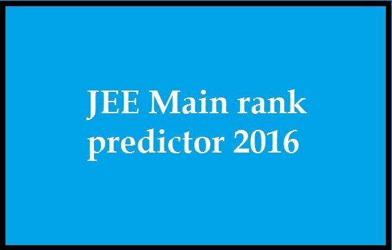 JEE main rank predictor 2016