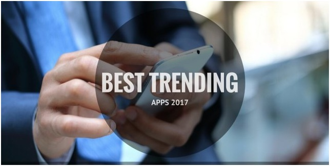 Top 8 Trending Apps Of 2017