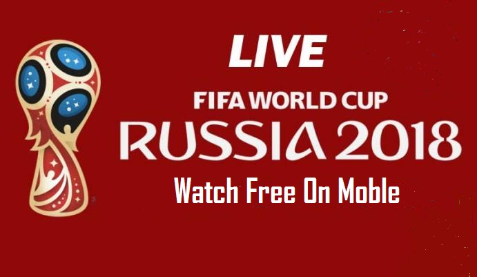 Watch FIFA World Cup 2018 Free