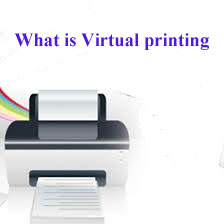 What is Virtual Printing